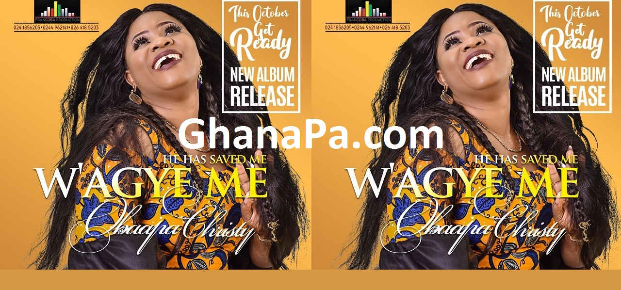 Rev. Obaapa Christy Latest Album - W'agye Me (He has saved Me)