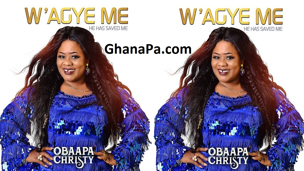Obaapa Christy Latest Gospel Album 2018 - W'agye Me [Video]